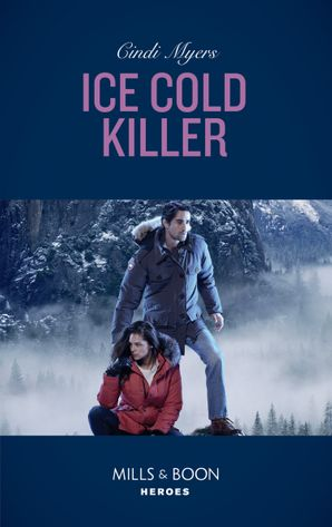 Ice Cold Killer (Mills & Boon Heroes) (Eagle Mountain Murder Mystery: Winter Storm W, Book 1) eBook  by