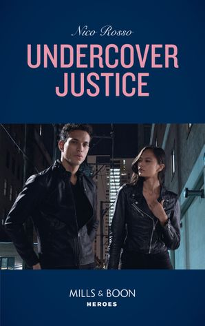 Undercover Justice (Mills & Boon Heroes) eBook  by Nico Rosso