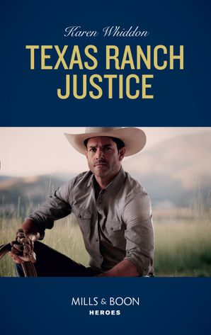 Texas Ranch Justice (Mills & Boon Heroes) eBook  by Karen Whiddon