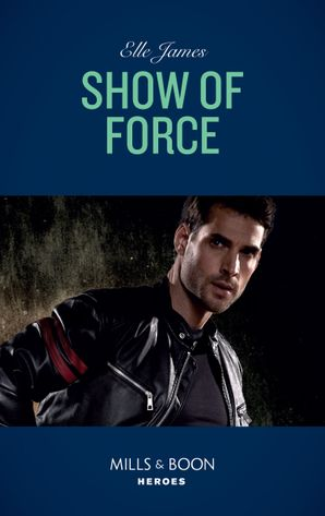 Show Of Force (Mills & Boon Heroes) (Declan's Defenders, Book 2) eBook  by Elle James
