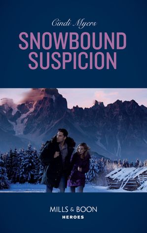 Snowbound Suspicion (Mills & Boon Heroes) (Eagle Mountain Murder Mystery: Winter Storm W, Book 2) eBook  by Cindi Myers