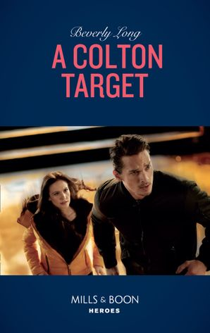 A Colton Target (Mills & Boon Heroes) (The Coltons of Roaring Springs, Book 5) eBook  by