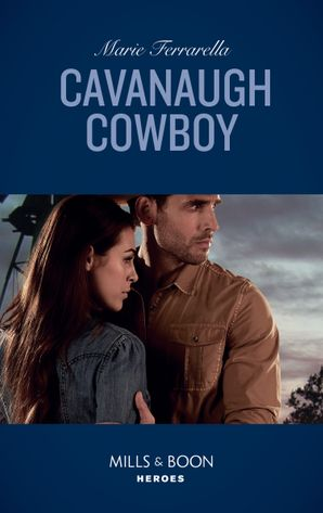 Cavanaugh Cowboy (Mills & Boon Heroes) (Cavanaugh Justice, Book 38) eBook  by Marie Ferrarella