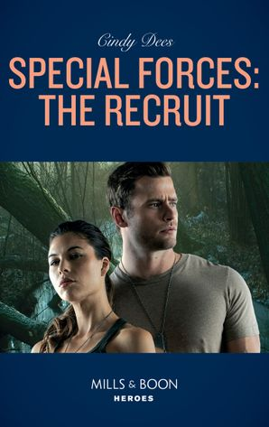 Special Forces: The Recruit (Mills & Boon Heroes) (Mission Medusa, Book 1) eBook  by Cindy Dees