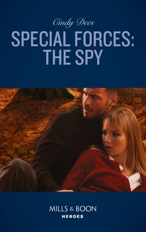 Special Forces: The Spy (Mills & Boon Heroes) (Mission Medusa, Book 2) eBook  by Cindy Dees