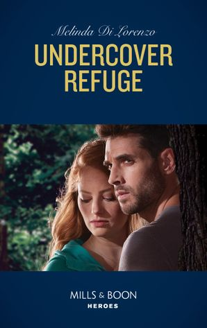 undercover-refuge-mills-and-boon-heroes-undercover-justice-book-4