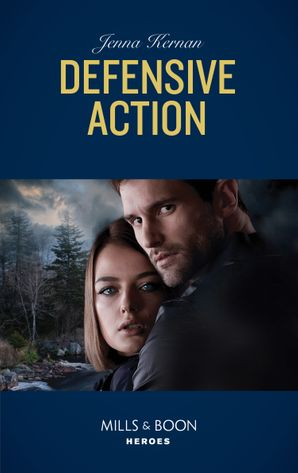 Defensive Action (Mills & Boon Heroes) (Protectors at Heart, Book 1) eBook  by Jenna Kernan