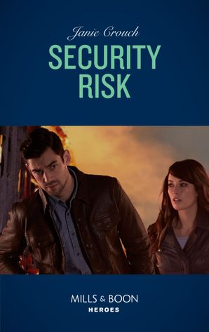 Security Risk (Mills & Boon Heroes) (The Risk Series: A Bree and Tanner Thriller, Book 2) eBook  by Janie Crouch