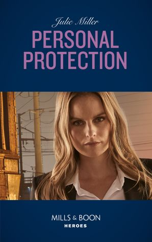 Personal Protection (Mills & Boon Heroes) eBook  by Julie Miller