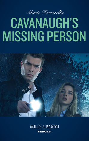 Cavanaugh's Missing Person (Mills & Boon Heroes) (The McCall Adventure Ranch, Book 4) eBook  by Marie Ferrarella