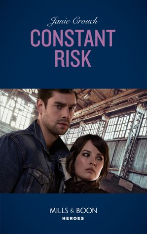 Constant Risk (Mills & Boon Heroes) (The Risk Series: A Bree and Tanner Thriller, Book 3) eBook  by Janie Crouch