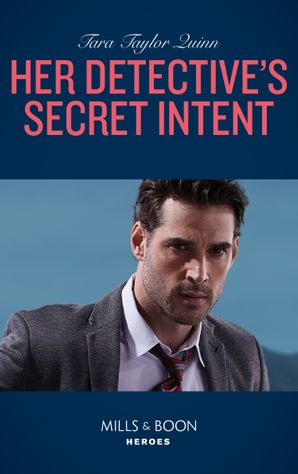 Her Detective's Secret Intent (Mills & Boon Heroes) (Where Secrets are Safe, Book 16) eBook  by Tara Taylor Quinn