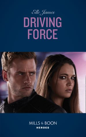 Driving Force (Mills & Boon Heroes) (Declan's Defenders, Book 4) eBook  by
