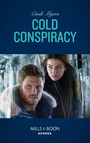 Cold Conspiracy (Mills & Boon Heroes) (Eagle Mountain Murder Mystery: Winter Storm W, Book 3) eBook  by Cindi Myers