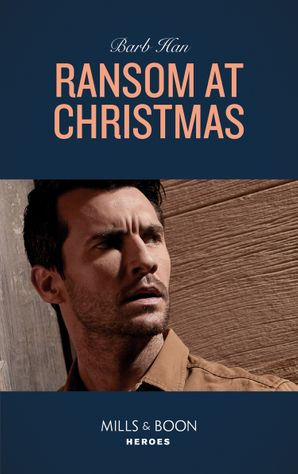 Ransom At Christmas (Mills & Boon Heroes) (Rushing Creek Crime Spree, Book 2) eBook  by
