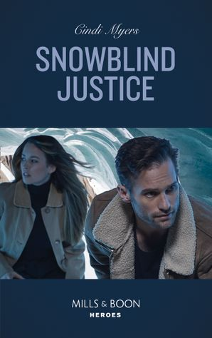 snowblind-justice-mills-and-boon-heroes-eagle-mountain-murder-mystery-winter-storm-w-book-4