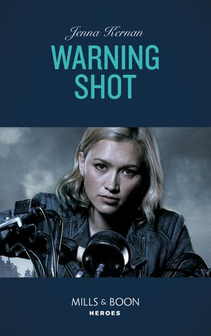 Warning Shot (Mills & Boon Heroes) (Protectors at Heart, Book 3) eBook  by Jenna Kernan