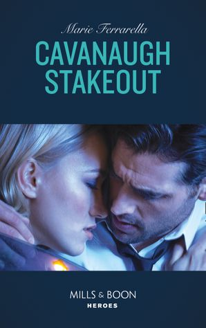 Cavanaugh Stakeout (Mills & Boon Heroes) (Cavanaugh Justice, Book 40) eBook  by Marie Ferrarella