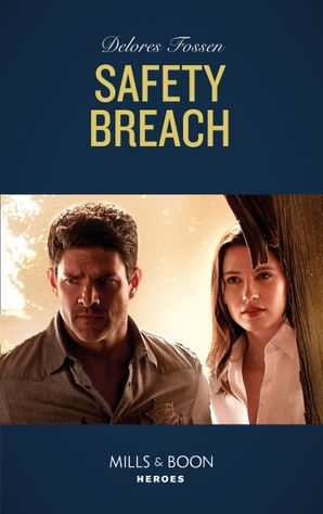 Safety Breach (Mills & Boon Heroes) (Longview Ridge Ranch, Book 1)