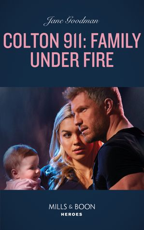 Colton 911: Family Under Fire (Mills & Boon Heroes) (Colton 911, Book 6) eBook  by Jane Godman