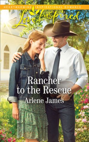 Rancher To The Rescue (Mills & Boon Love Inspired) (Three Brothers Ranch) eBook  by Arlene James