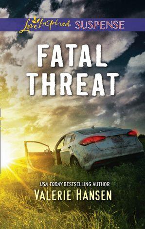Fatal Threat (Mills & Boon Love Inspired Suspense) (Emergency Responders, Book 1) eBook  by Valerie Hansen