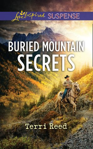 Buried Mountain Secrets (Mills & Boon Love Inspired Suspense) eBook  by Terri Reed