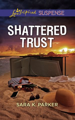 Shattered Trust (Mills & Boon Love Inspired Suspense)