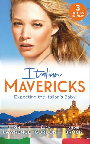 Italian Mavericks: Expecting The Italian's Baby: One Night to Wedding Vows (Wedlocked!) / Expecting the Fellani Heir / The Shock Cassano Baby (Mills & Boon M&B) eBook  by Kim Lawrence