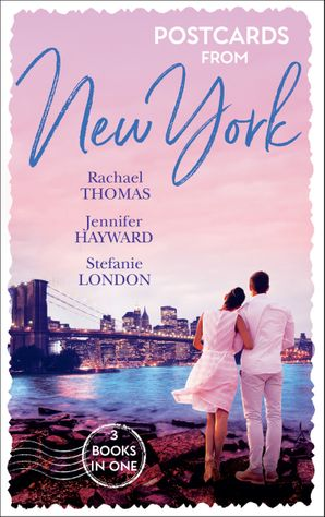 Postcards From New York: A Child Claimed by Gold / A Debt Paid in the Marriage Bed / A Dangerously Sexy Secret (Mills & Boon M&B) eBook  by Rachael Thomas