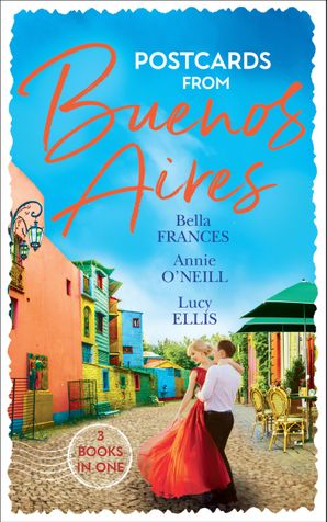 Postcards From Buenos Aires: The Playboy of Argentina / Kept at the Argentine's Command / One Night, Twin Consequences (Mills & Boon M&B) eBook  by Bella Frances