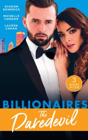 Billionaires: The Daredevil: Claimed for Makarov's Baby / Defying the Billionaire's Command / Redeeming the Billionaire SEAL (Mills & Boon M&B) eBook  by Sharon Kendrick