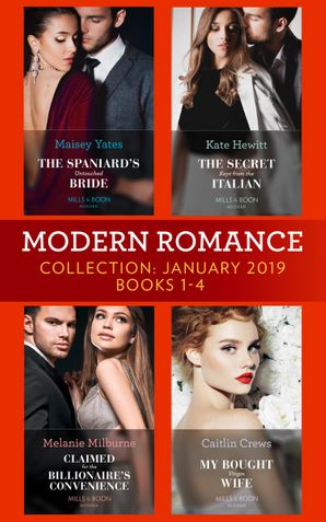 Modern Romance January Books 1-4: The Spaniard's Untouched Bride (Brides of Innocence) / The Secret Kept from the Italian / Claimed for the Billionaire's Convenience / My Bought Virgin Wife eBook  by Maisey Yates