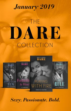 The Dare Collection January 2019: King's Rule (Kings of Sydney) / Forbidden to Want / Playing with Fire / First Class Sin eBook  by Jackie Ashenden