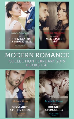 Modern Romance February Books 1-4: The Greek Claims His Shock Heir / The Venetian One-Night Baby / The Spaniard's Stolen Bride / The Sicilian's Bought Cinderella eBook  by Lynne Graham
