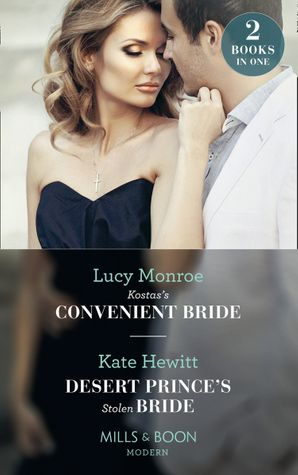 Kostas's Convenient Bride: Kostas's Convenient Bride / Desert Prince's Stolen Bride (Conveniently Wed!) (Mills & Boon Modern) eBook  by Lucy Monroe