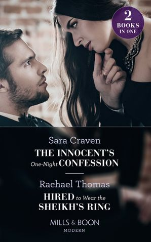 The Innocent's One-Night Confession: The Innocent's One-Night Confession / Hired to Wear the Sheikh's Ring (Mills & Boon Modern) eBook  by Sara Craven