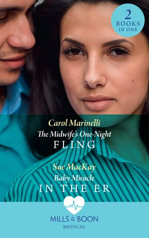 The Midwife's One-Night Fling: The Midwife's One-Night Fling / Baby Miracle in the ER (Mills & Boon Medical) eBook  by Carol Marinelli