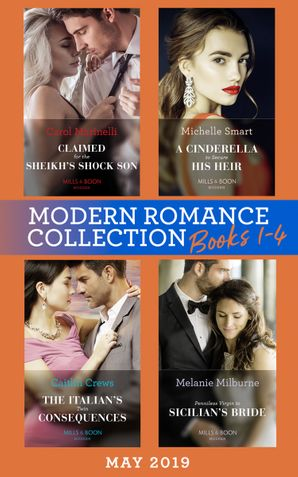 Modern Romance May 2019: Books 1-4: Claimed for the Sheikh's Shock Son (Secret Heirs of Billionaires) / A Cinderella to Secure His Heir / The Italian's Twin Consequences / Penniless Virgin to Sicilian's Bride eBook  by Carol Marinelli