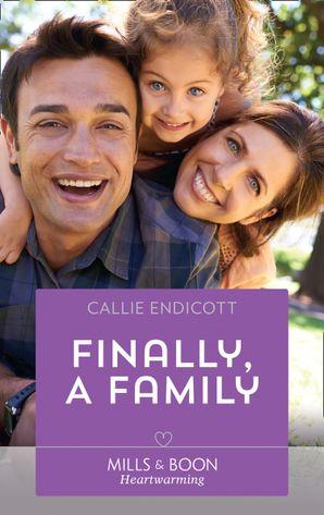 Finally, A Family (Mills & Boon Heartwarming) (Emerald City Stories, Book 4)
