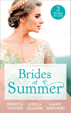 Brides Of Summer: The Billionaire Who Saw Her Beauty / Expecting the Earl's Baby / Conveniently Wed to the Greek (Mills & Boon M&B) eBook  by Rebecca Winters