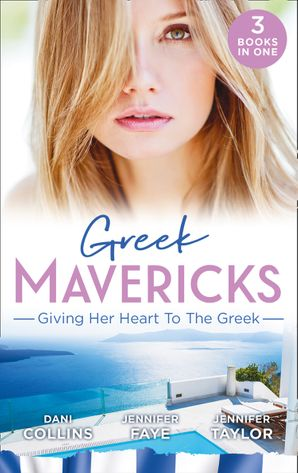 greek-mavericks-giving-her-heart-to-the-greek-the-secret-beneath-the-veil-the-greeks-ready-made-wife-the-greek-doctors-secret-son-mills-and-boon-m-and-b