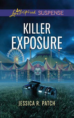 Killer Exposure (Mills & Boon Love Inspired Suspense)