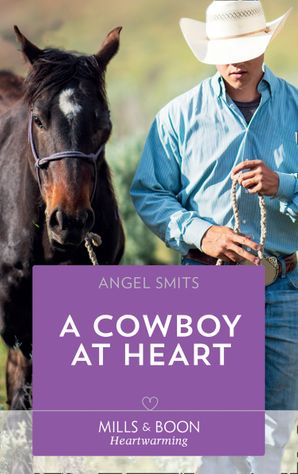 A Cowboy At Heart (Mills & Boon Heartwarming) (A Chair at the Hawkins Table, Book 7)