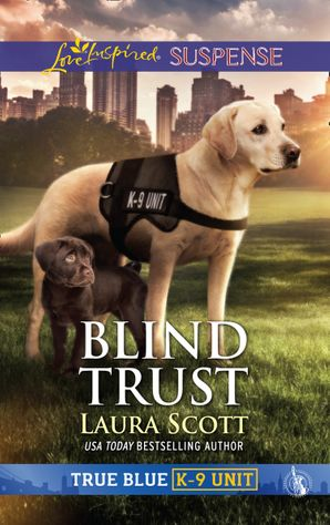 Blind Trust (Mills & Boon Love Inspired Suspense) (True Blue K-9 Unit, Book 4) eBook  by Laura Scott