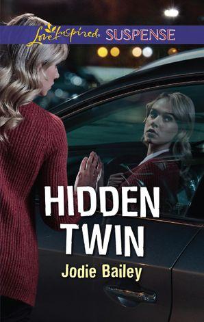 Hidden Twin (Mills & Boon Love Inspired Suspense)