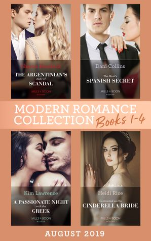 Modern Romance August 2019 Books 1-4: The Argentinian's Baby of Scandal (One Night With Consequences) / The Maid's Spanish Secret / A Passionate Night with the Greek / Contracted as His Cinderella Bride eBook  by Sharon Kendrick