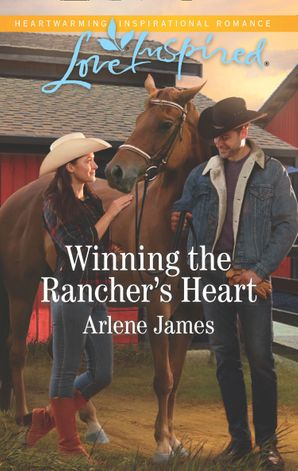 Winning The Rancher's Heart (Mills & Boon Love Inspired) (Three Brothers Ranch, Book 3) eBook  by Arlene James