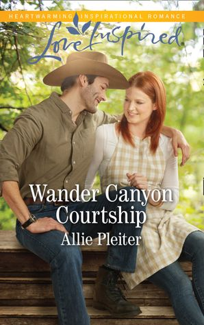 Wander Canyon Courtship (Mills & Boon Love Inspired) (Matrimony Valley, Book 3)