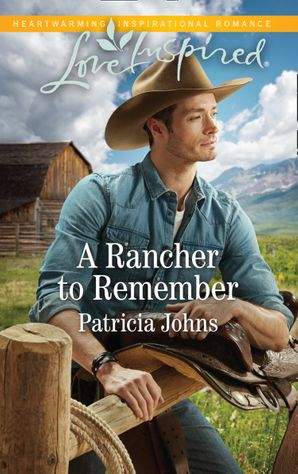 A Rancher To Remember (Mills & Boon Love Inspired) (Montana Twins, Book 3)